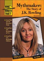 Mythmaker: The Story of J.K. Rowling A Chelsea House Title