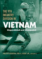 The 9th Infantry Division in Vietnam Unparalleled and Unequaled