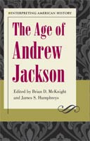 The Age of Andrew Jackson Interpreting American History