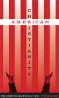 American Christianity The Continuing Revolution