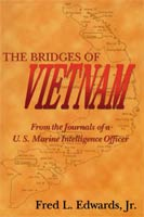 The Bridges of Vietnam From the Journals of a U. S. Marine Intelligence Officer