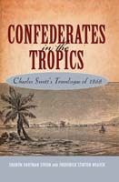 Confederates in the Tropics Charles Swett's Travelogue of 1868