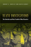 Death Underground The Centralia and West Frankfort Mine Disasters