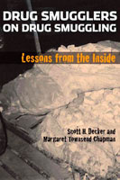 Drug Smugglers on Drug Smuggling Lessons from the Inside