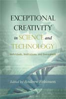 Exceptional Creativity in Science and Technology Individuals, Institutions, and Innovations