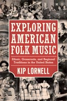 Exploring American Folk Music Ethnic, Grassroots, and Regional Traditions in the United States