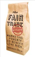 The Fair Trade Scandal Marketing Poverty to Benefit the Rich