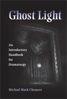 Ghost Light An Introductory Handbook for Dramaturgy