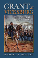 Grant at Vicksburg The General and the Siege