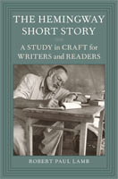The Hemingway Short Story  A Study in Craft for Writers and Readers