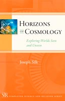 Horizons of Cosmology Exploring Worlds Seen and Unseen
