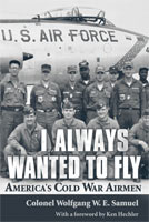 I Always Wanted to Fly America's Cold War Airmen