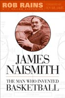 James Naismith The Man Who Invented Basketball