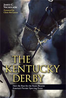 The Kentucky Derby  How the Run for the Roses Became America���s Premier Sporting Event