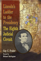 Lincoln's Ladder to the Presidency The Eighth Judicial Circuit