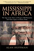 Mississippi in Africa The Saga of the Slaves of Prospect Hill Plantation and Their Legacy in Liberia