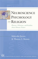 Neuroscience, Psychology, and Religion Illusions, Delusions, and Realities about Human Nature