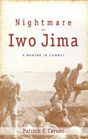 Nightmare on Iwo Jima A Marine in Combat