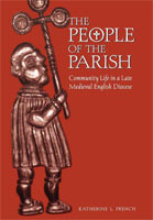 The People of the Parish Community Life in a Late Medieval English Diocese