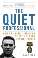 The Quiet Professional Major Richard J. Meadows of the U.S. Army Special Forces