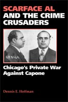 Scarface Al and the Crime Crusaders Chicago's Private War Against Capone