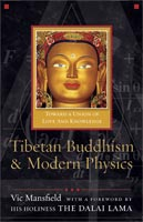 Tibetan Buddhism and Modern Physics Toward a Union of Love and Knowledge