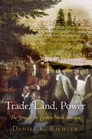 Trade, Land, Power The Struggle for Eastern North America