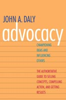 Advocacy Championing Ideas and Influencing Others