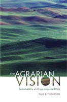 The Agrarian Vision Sustainability and Environmental Ethics