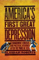 America's First Great Depression Economic Crisis and Political Disorder after the Panic of 1837
