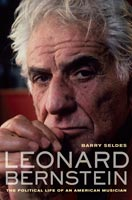 Leonard Bernstein The Political Life of an American Musician