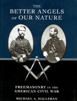 Better Angels of Our Nature Freemasonry in the American Civil War