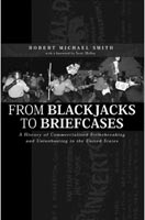From Blackjacks to Briefcases A History of Commercialized Strikebreaking and Unionbusting in the United States