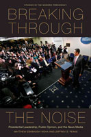 Breaking through the Noise Presidential Leadership, Public Opinion, and the News Media