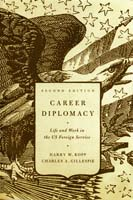 Career Diplomacy Life and Work in the U.S. Foreign Service