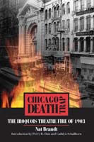 Chicago Death Trap The Iroquois Theatre Fire of 1903
