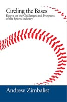 Circling the Bases Essays on the Challenges and Prospects of the Sports Industry