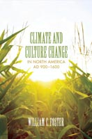 Climate and Culture Change in North America AD 900 to 1600