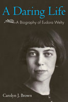 A Daring Life A Biography of Eudora Welty