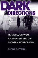 Dark Directions Romero, Craven, Carpenter, and the Modern Horror Film