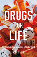 Drugs for Life How Pharmaceutical Companies Define Our Health