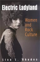 Electric Ladyland Women and Rock Culture, 1965-1975