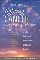 Fighting Cancer with Knowledge and Hope A Guide for Patients, Families, and Health Care Providers