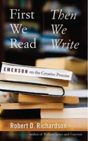 First We Read, Then We Write  Emerson on the Creative Process