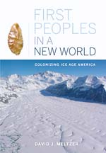 First Peoples in a New World Colonizing Ice Age America