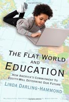 The Flat World and Education How America's Commitment to Equity Will Determine Our Future