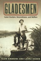 Gladesmen  Gator Hunters, Moonshiners, and Skiffers
