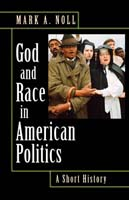 God and Race in American Politics A Short History