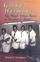 Group Harmony The Black Urban Roots of Rhythm and Blues