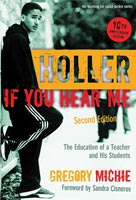 Holler If You Hear Me The Education of a Teacher and His Students, Second Edition
